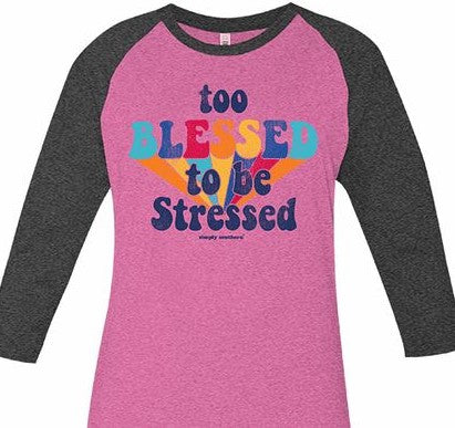 Vintage Too Blessed to Be Stressed 3/4 Sleeve Shirt