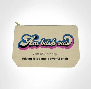 Am-Bitch-Ous Bitch Bag