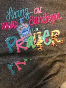 Printed Tee - Living On Hand Sanitizer & a Prayer