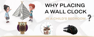 Why placing a Wall Clock in a Child's Bedroom?
