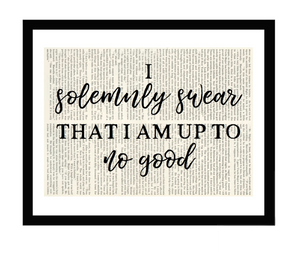 Harry Potter I Solemnly Swear That I Am Up To No Good 5x7 Framed Print