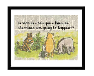 Winnie the Pooh As Soon As I Saw You I Knew An Adventure Was Going to Happen Framed Print