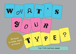 What's Your Type: The Type Dating Game