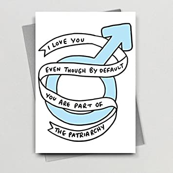 I Love You Even Though Patriarchy Card
