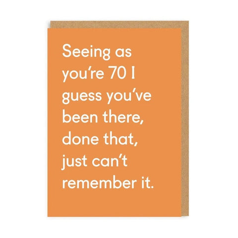 Seeing As Your 70 Guess You've Been There Card