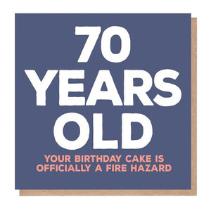70 Years Old - Cake A Fire Hazard Card