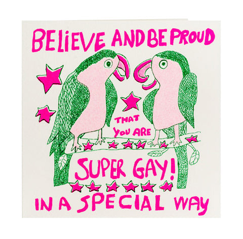 Believe And Be Proud That You Are Super Gay! Card