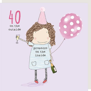 Prosecco On The Inside 40th Birthday Card