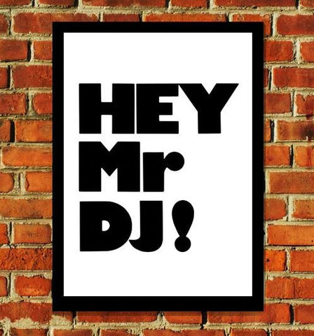Hey! Mr DJ Art Print