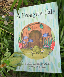 A Froggit's Tale - Children's Illustrated Story Book - Signed Copy
