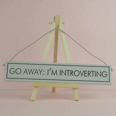 Wood Sign Go Away I'm Introverting