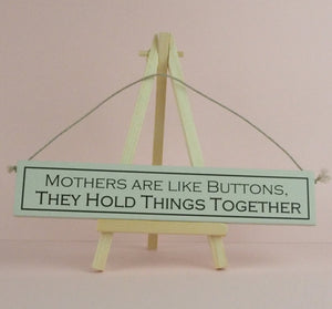 Wood Sign Mothers Are Like Buttons