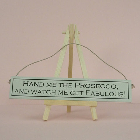 Wood Sign Hand Me The Prosecco and Watch
