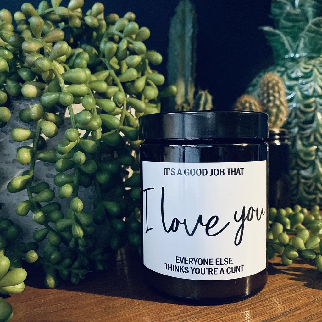 It's A Good Job I Love You Cunt Lime/Mandarin Scented Soy Candle