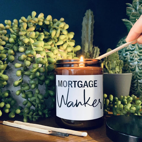 Mortgage Wanker Scented Soy Candle (choice of Fragrances)