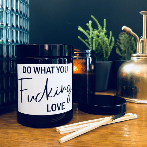 Do What You Fucking Love Blueberry/Vanilla Scented Soy Candle