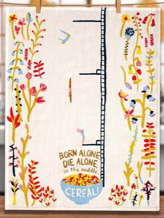 Born Alone Die Alone Cereal Dish Towel