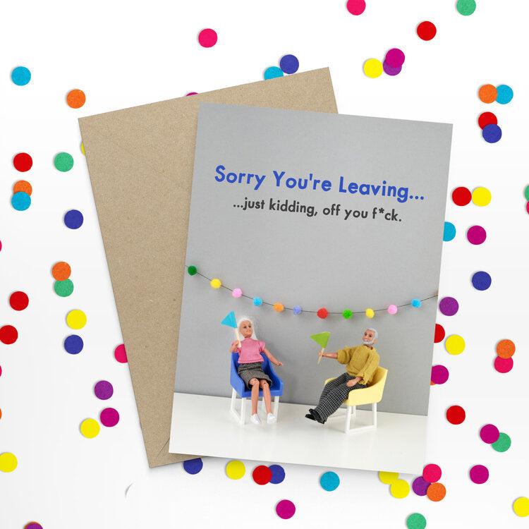 Leaving fuck off - Bold and Bright Card