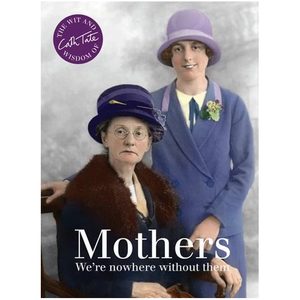 Mothers We're Nowhere Without Them Book