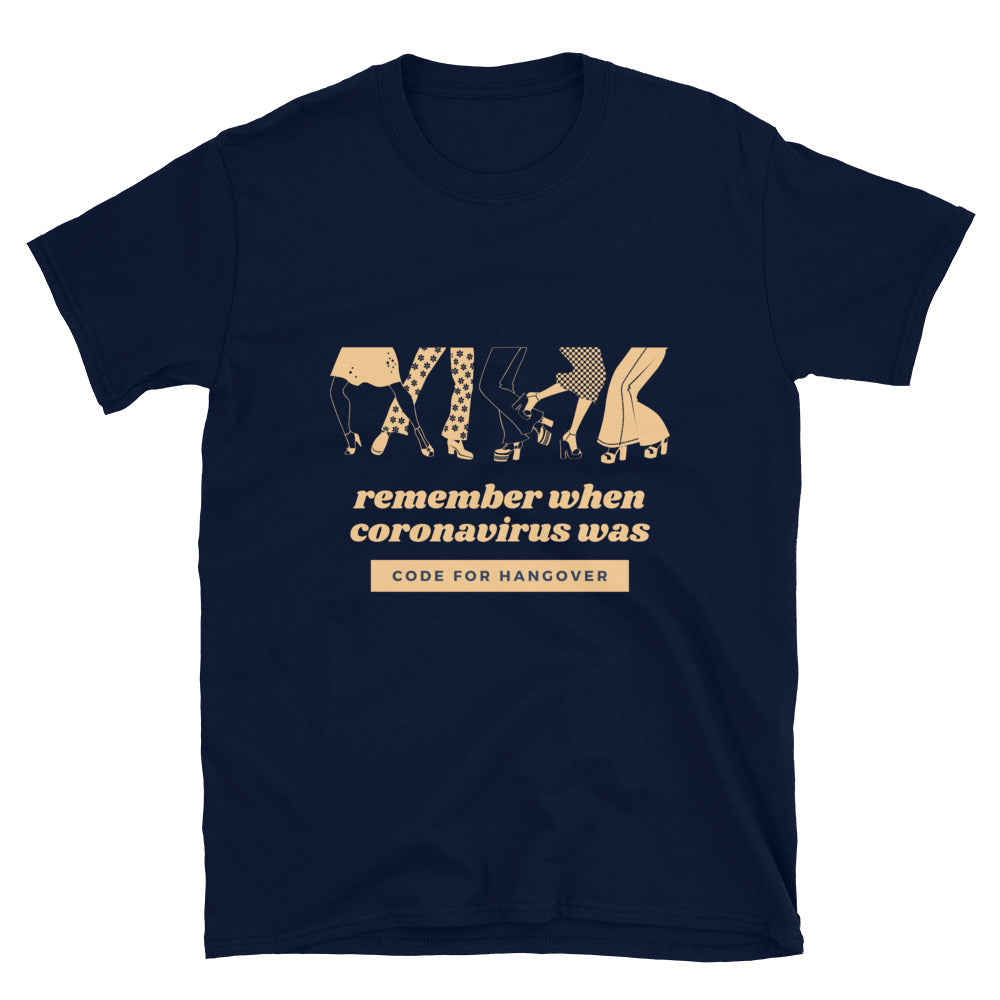 Remember When Coronavirus was Code for Hangover Graphic Tee | Dog & Shark | Funny Gift Ideas