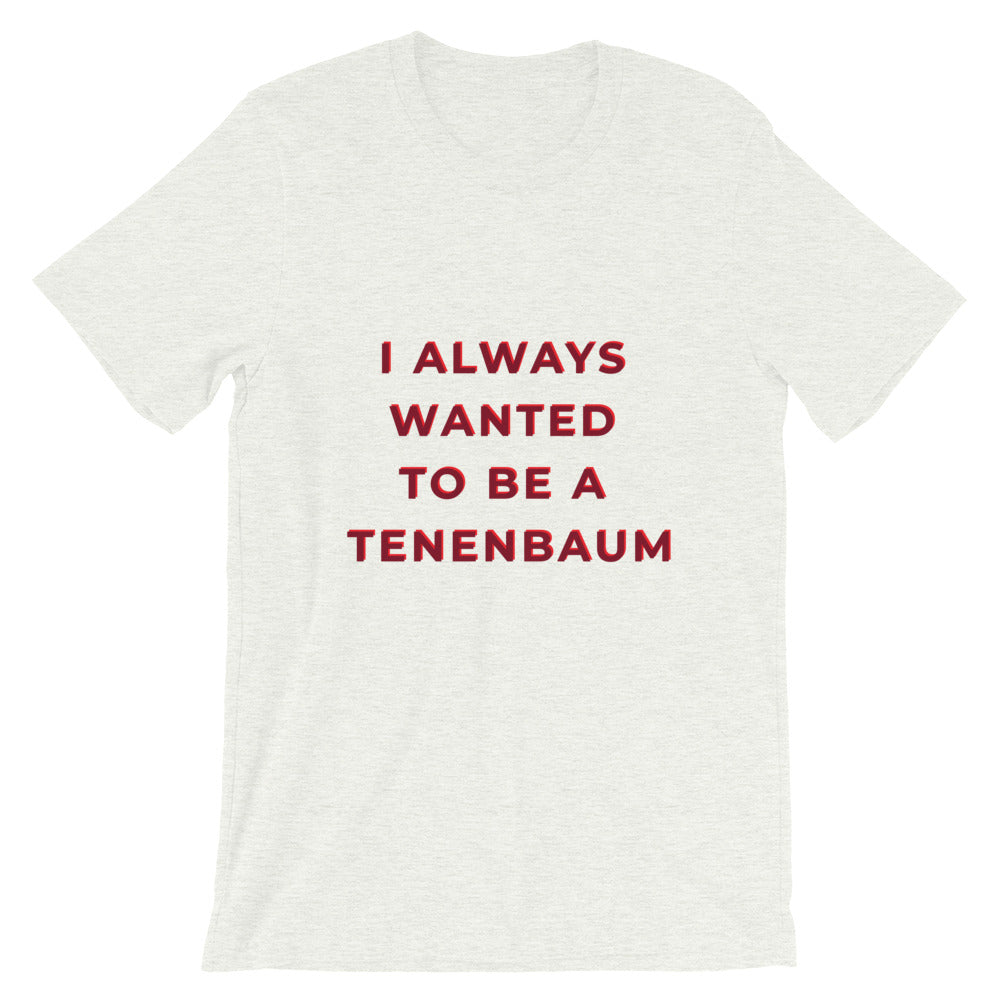 Always Wanted to be a Tenenbaum T-Shirt | Dog & Shark | Funny Gift Ideas
