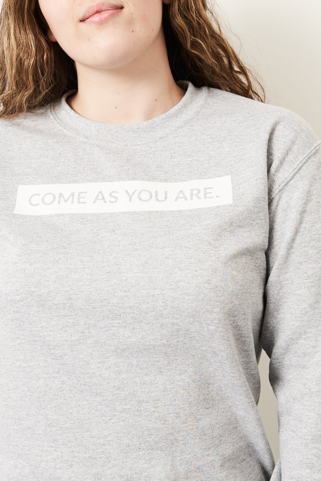 """Come as you are"" Crewneck - Unisex"