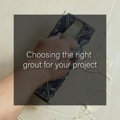Choosing the right grout for your project