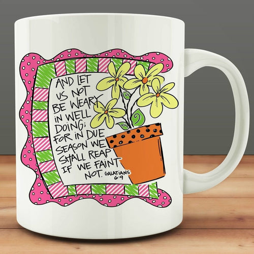 And Let Us Not Be Weary Galatians 6:9 Coffee Mug - SimplyInspireNow