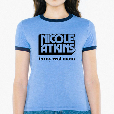 "Women's ""Nicole Atkins is my Real Mom"" Ringer Tee"