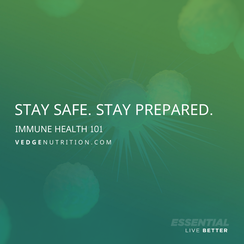 Stay Prepared. Stay Safe. Immune Health.