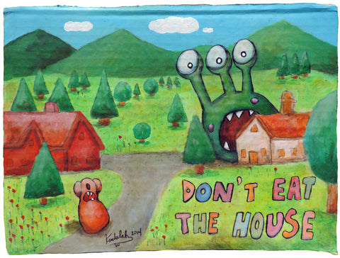 Don't Eat the House - kudu-lah