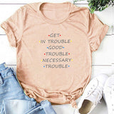 Get In Trouble Good Trouble