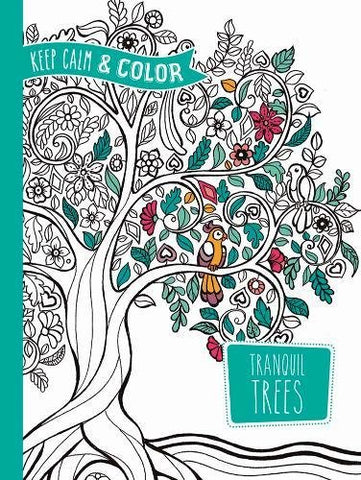 Dover Keep Calm and Color Zottino Tranquil Trees Coloring Book