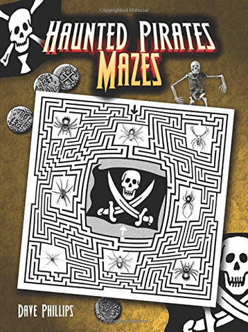 Dover Phillips Haunted Pirate Mazes