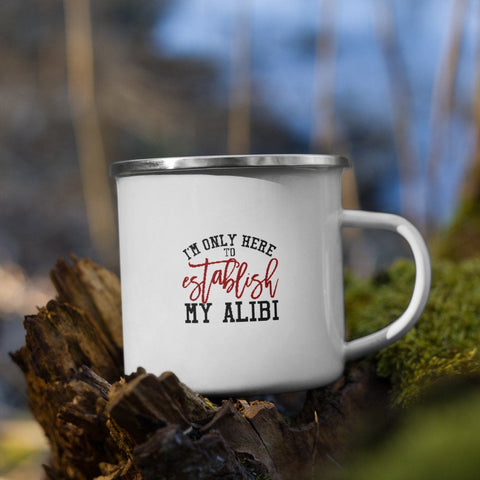 I'm Only Here To Establish My Alibi True Crime Vol. 1 Camp Mug