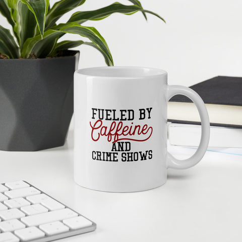 Fueled By Caffeine And Crime Shows True Crime Vol. 1 Mug