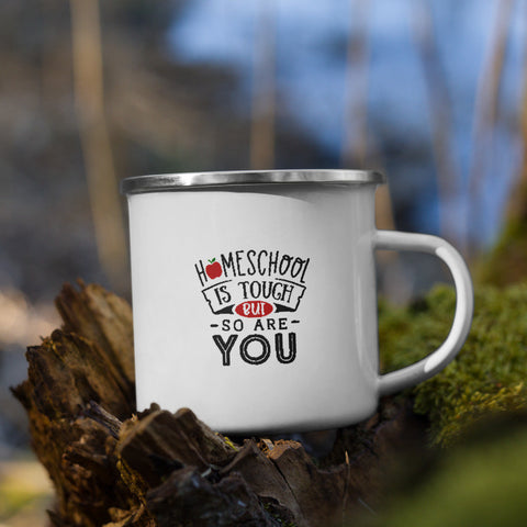 Homeschool is Tough But So Are You Homeschool Vol. 1 Camp Mug