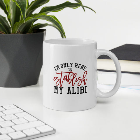 I'm Only Here To Establish My Alibi True Crime Vol. 1 Mug