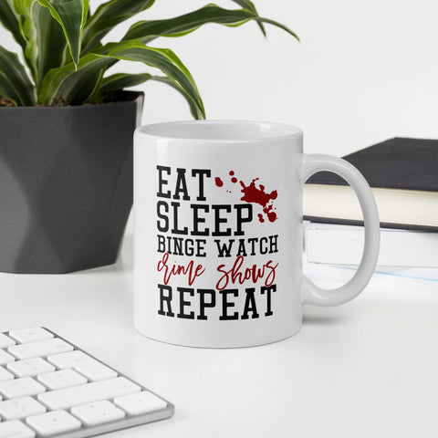 Eat Sleep Binge Watch Crime Shows Repeat True Crime Vol. 1 Mug