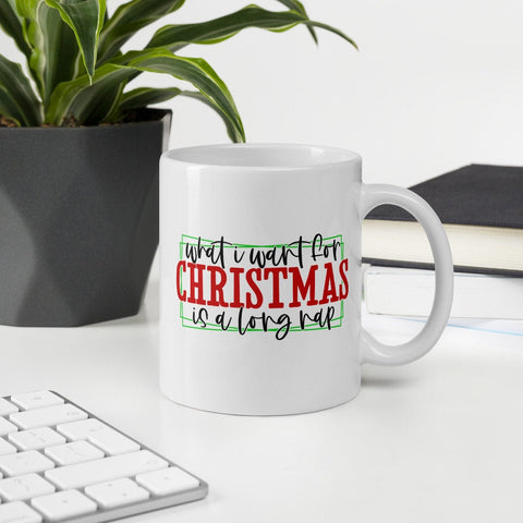 What I Want For Christmas Is A Long Nap Winter Plus Vol. 1 Ceramic Mug