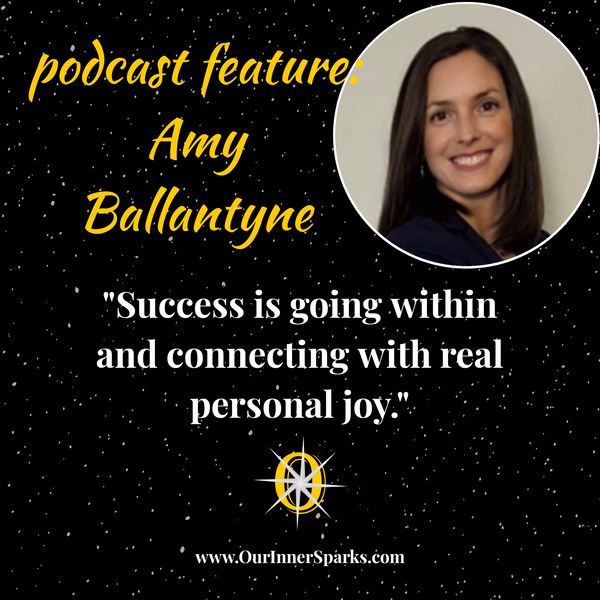 Amy Ballantyne - Realizing Wellness New Year Resolutions - Our Inner Sparks Featured Insights