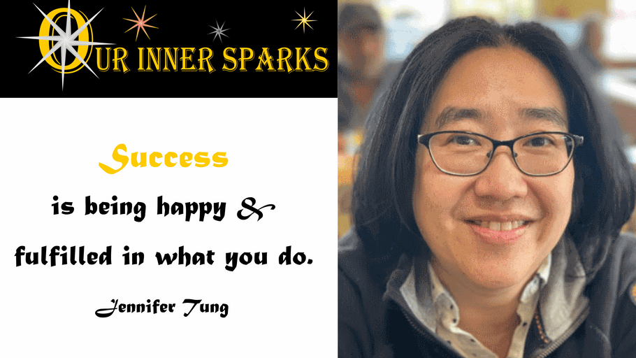 Jennifer Tung - Educating & Leading with Passion - Our Inner Sparks - Featured Stories (Episode 17)