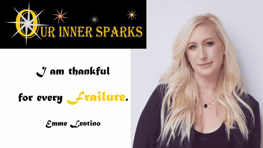Emme Lentino - Thriving While Supporting Others - Our Inner Sparks - Featured Stories (Episode 13)