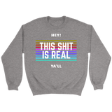 This Shit Is Real Sweatshirt