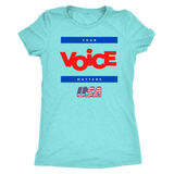 Women's Triblend - Your Voice Matters