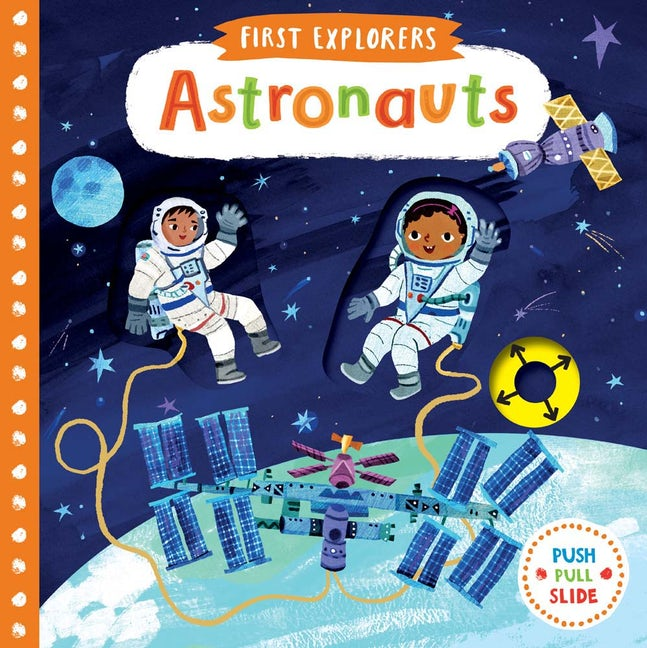 Interactive Book First Explorers Astronauts Outer space Galaxy Moon Stars Board Book Push Pull Slide Christiane Engel