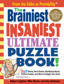 Brainiest Insaniest Puzzle Book. 250 word games, mazes, picture puzzles and more. Activity book.