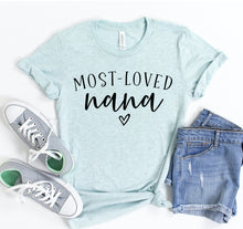 Load image into Gallery viewer, Most Loved Nana T-shirt