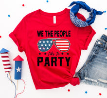 Load image into Gallery viewer, We the people like to party T-shirt