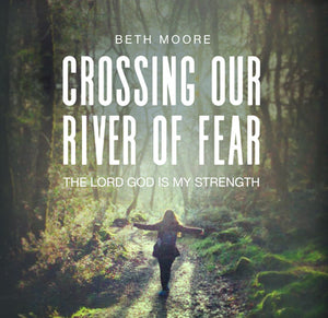Crossing Our River of Fear